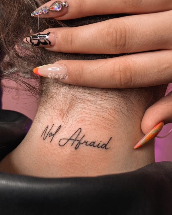 Not Afraid Script Back of Neck Tattoo